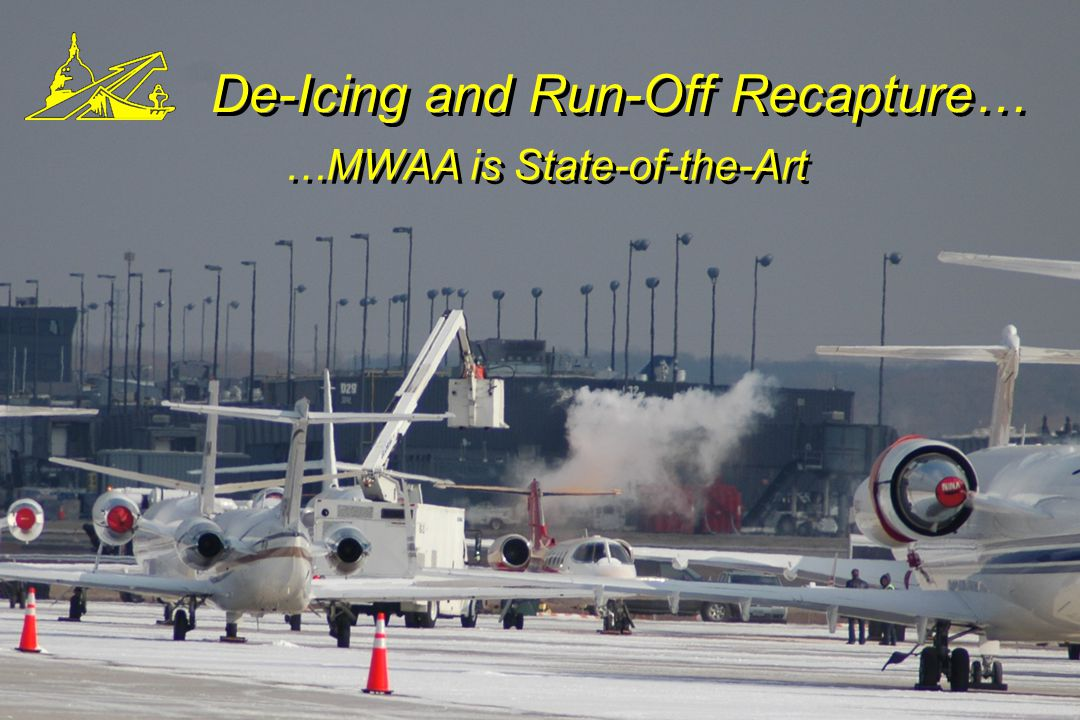 De-Icing and Run-Off Recapture… …MWAA is State-of-the-Art