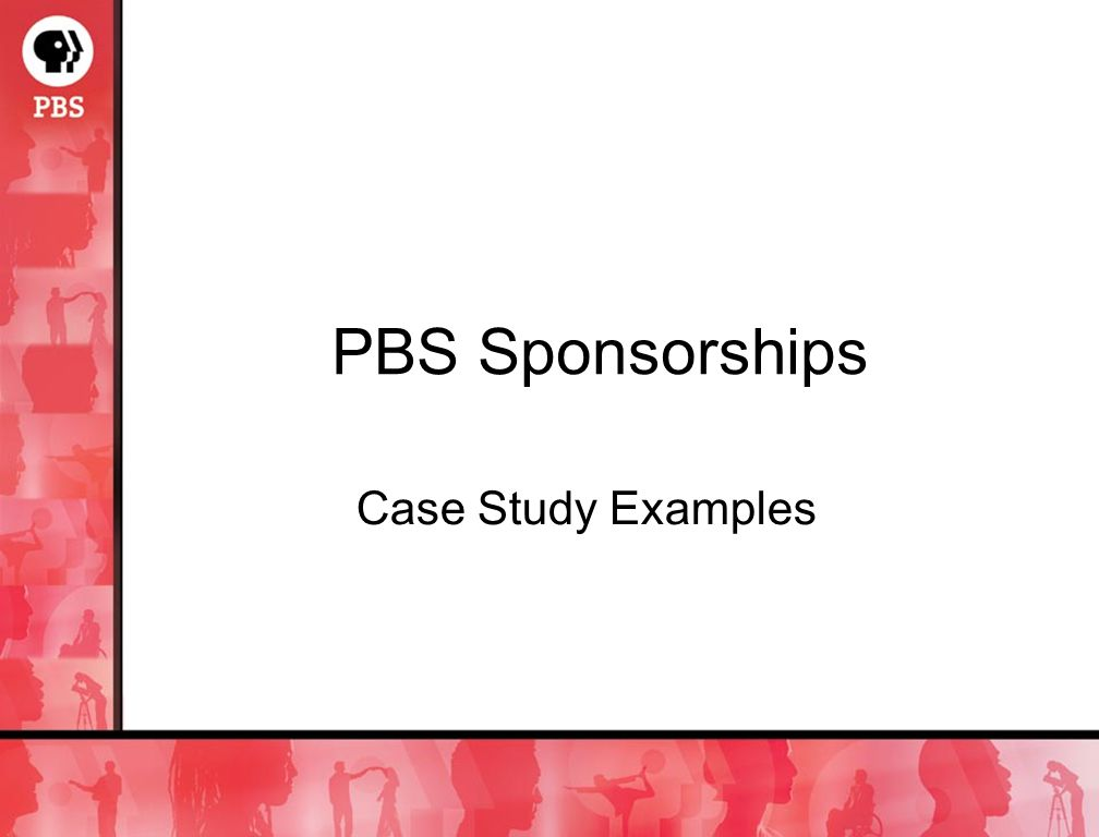 PBS Sponsorships Case Study Examples