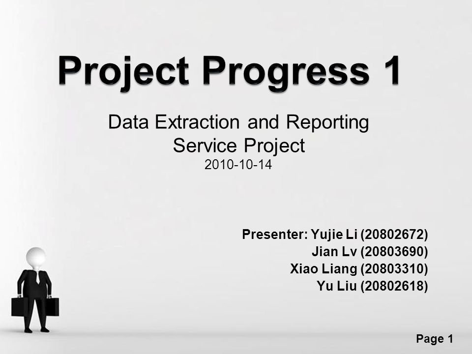 Free Powerpoint Templates Page 1 Data Extraction and Reporting Service Project 2010-10-14 Presenter: Yujie Li (20802672) Jian Lv (20803690) Xiao Liang (20803310) Yu Liu (20802618)