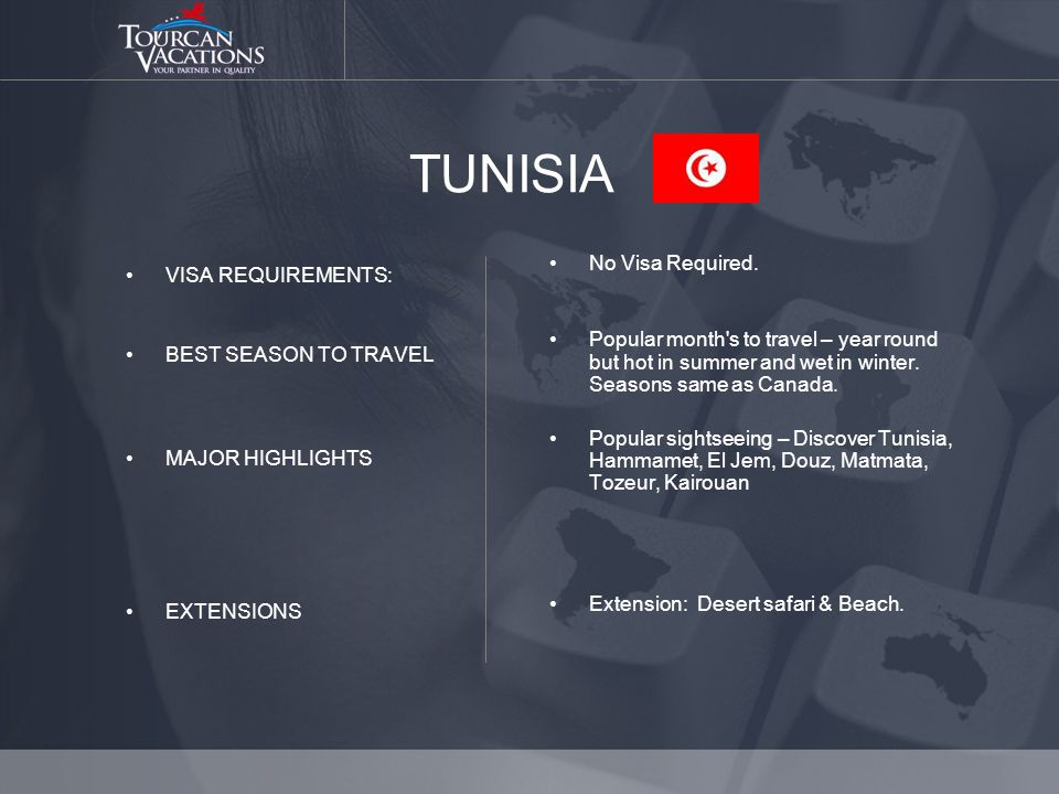 TUNISIA VISA REQUIREMENTS: BEST SEASON TO TRAVEL MAJOR HIGHLIGHTS EXTENSIONS No Visa Required.