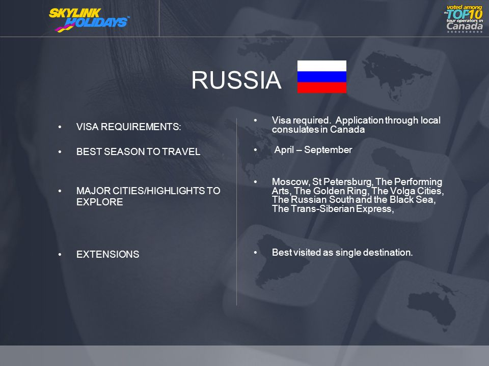 RUSSIA VISA REQUIREMENTS: BEST SEASON TO TRAVEL MAJOR CITIES/HIGHLIGHTS TO EXPLORE EXTENSIONS Visa required.