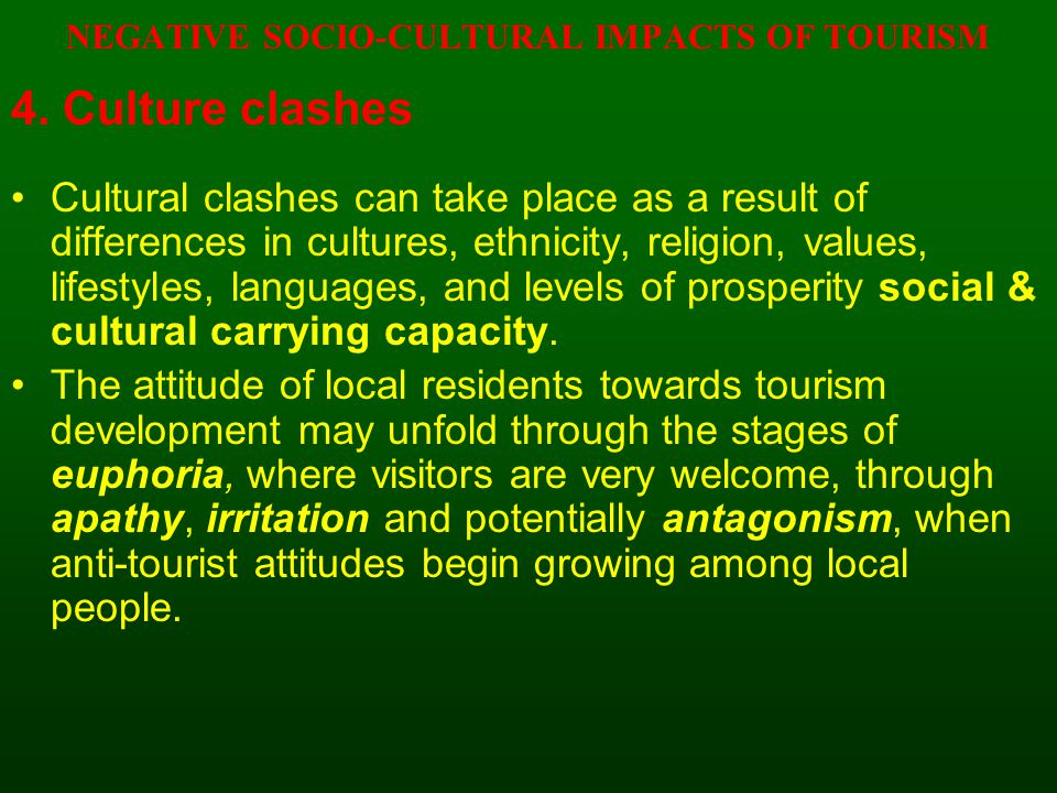 NEGATIVE SOCIO-CULTURAL IMPACTS OF TOURISM 4.