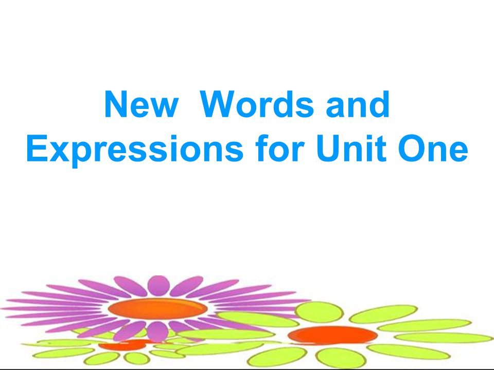New Words and Expressions for Unit One
