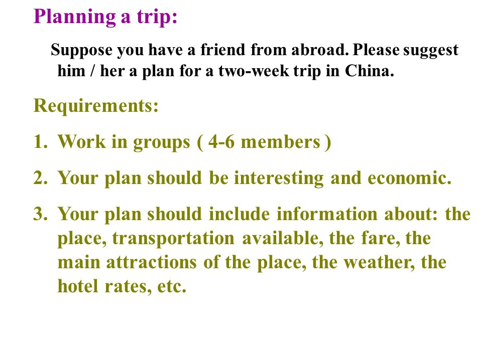 Planning a trip: Suppose you have a friend from abroad.