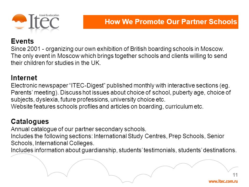 1 How We Promote Our Partner Schools Events Since 2001 - organizing our own exhibition of British boarding schools in Moscow.