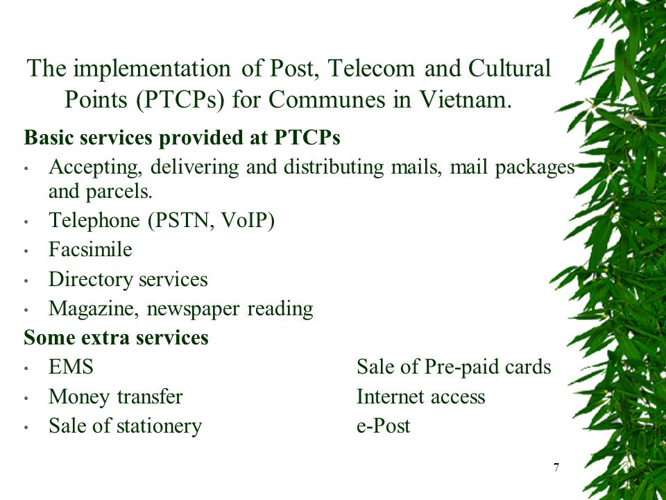 7 The implementation of Post, Telecom and Cultural Points (PTCPs) for Communes in Vietnam.