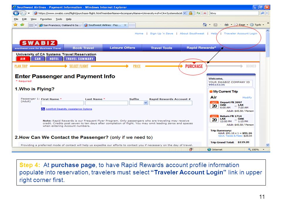 11 Step 4: At purchase page, to have Rapid Rewards account profile information populate into reservation, travelers must select Traveler Account Login link in upper right corner first.