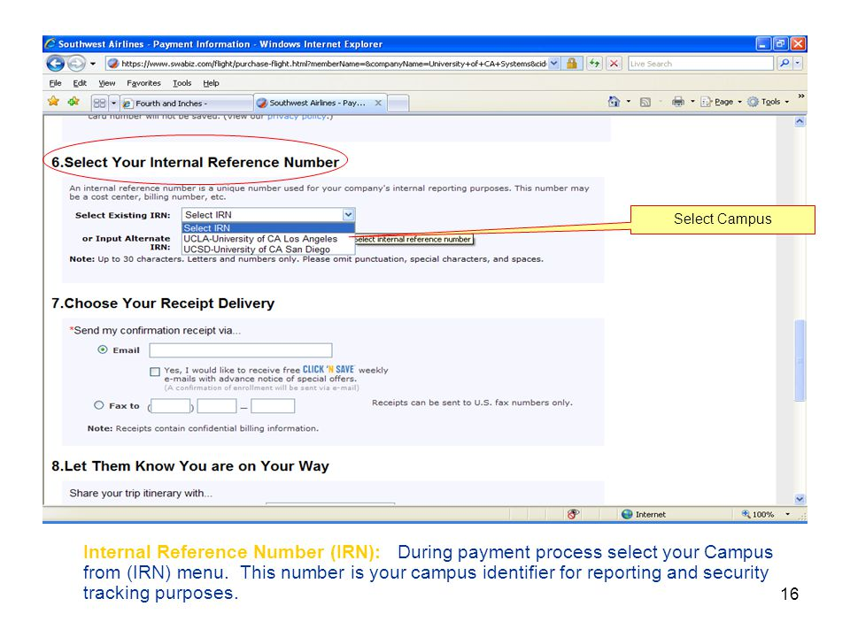 16 Internal Reference Number (IRN): During payment process select your Campus from (IRN) menu.