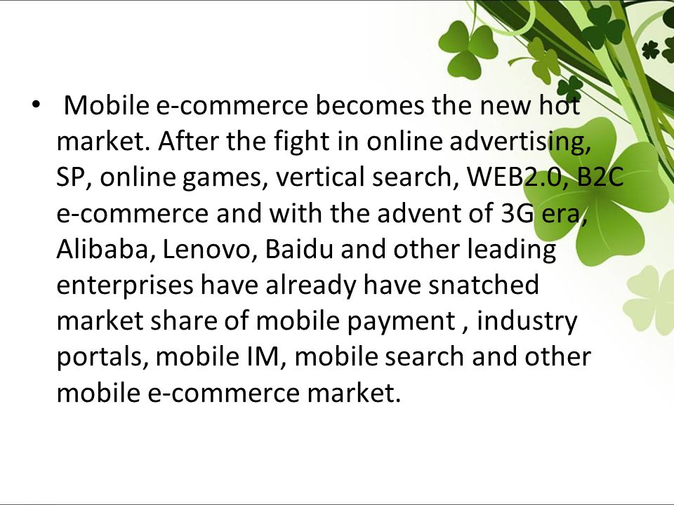 Mobile e-commerce becomes the new hot market.