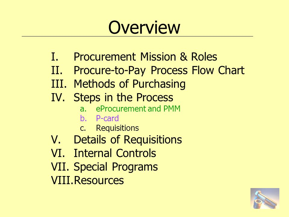 procure-to-pay process flow chart iii methods of purchasing iv steps in the  process a eprocurement and pmm b p-card c requisitions v details of  requisitions