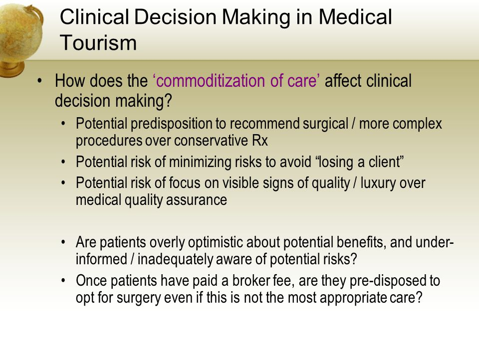 Clinical Decision Making in Medical Tourism How does the commoditization of care affect clinical decision making.