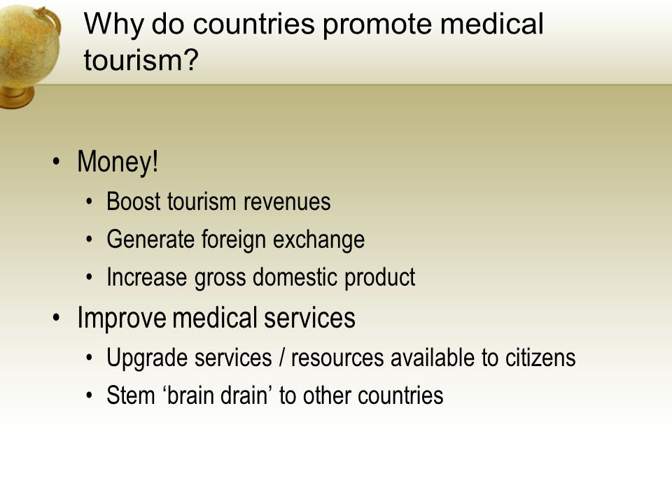 Why do countries promote medical tourism. Money.