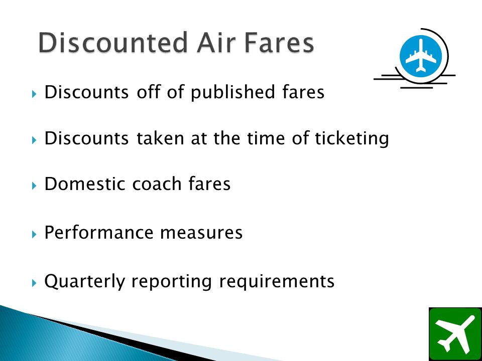 Discounts off of published fares Discounts taken at the time of ticketing Domestic coach fares Performance measures Quarterly reporting requirements