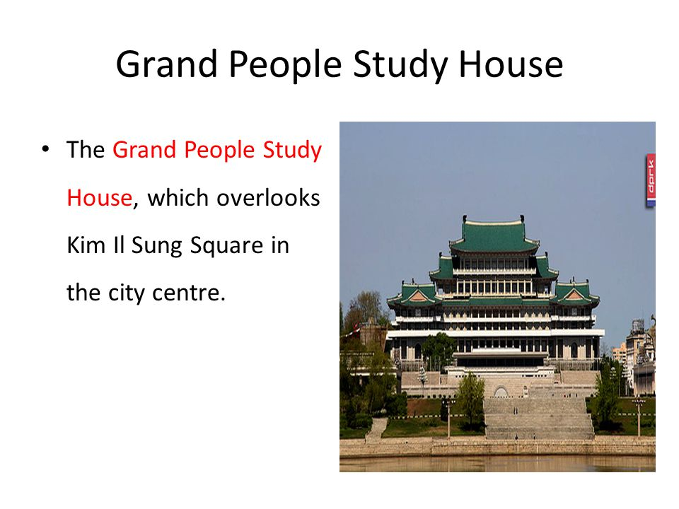 Grand People Study House The Grand People Study House, which overlooks Kim Il Sung Square in the city centre.