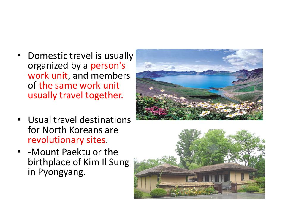 Domestic travel is usually organized by a person s work unit, and members of the same work unit usually travel together.