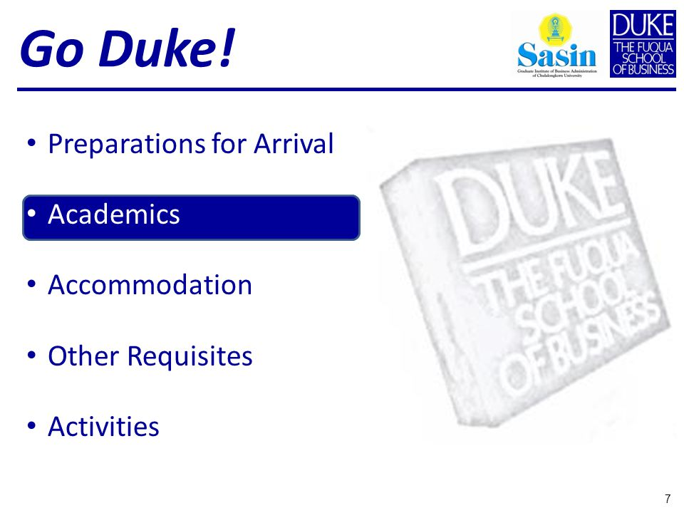 Preparations for Arrival Academics Accommodation Other Requisites Activities 7 Go Duke!