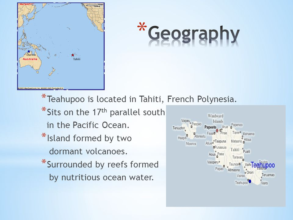 * Teahupoo is located in Tahiti, French Polynesia.