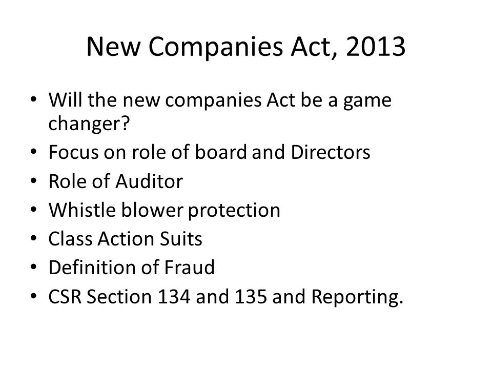 New Companies Act, 2013 Will the new companies Act be a game changer.