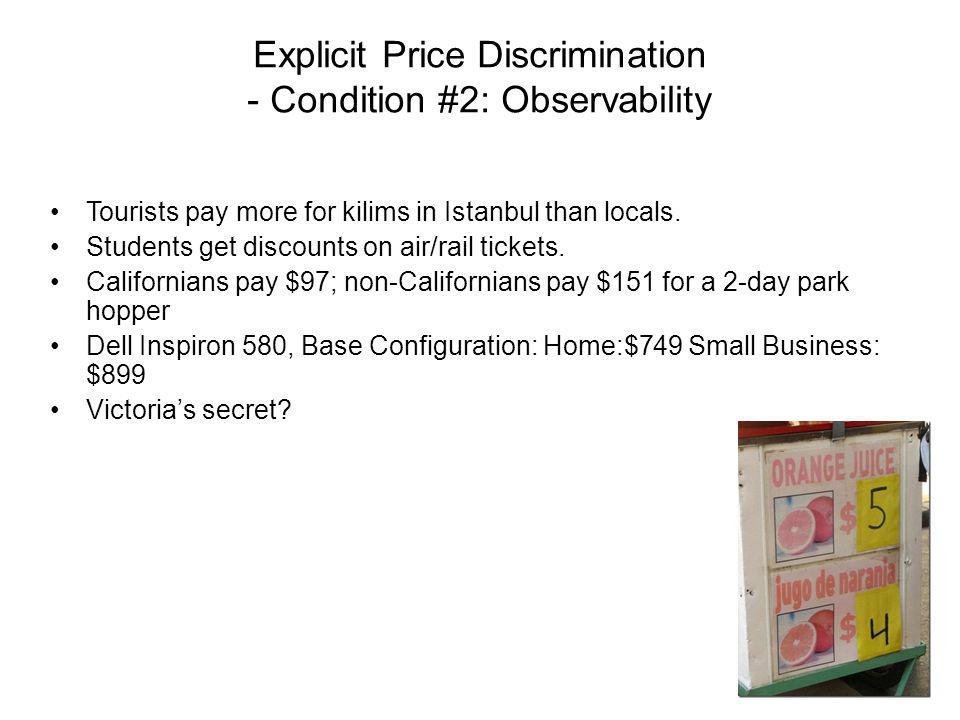Explicit Price Discrimination - Condition #2: Observability Tourists pay more for kilims in Istanbul than locals.