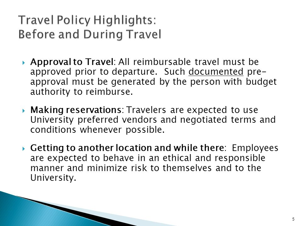 Approval to Travel: All reimbursable travel must be approved prior to departure.