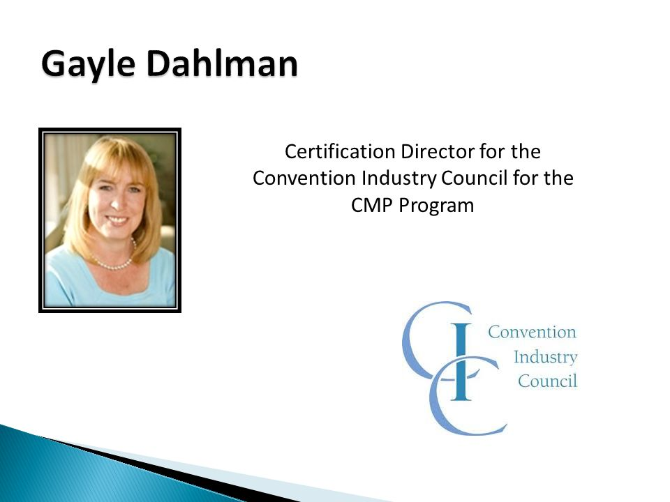 Certification Director for the Convention Industry Council for the CMP Program
