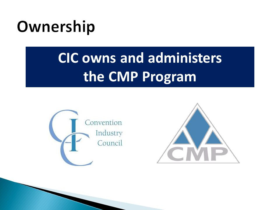 CIC owns and administers the CMP Program