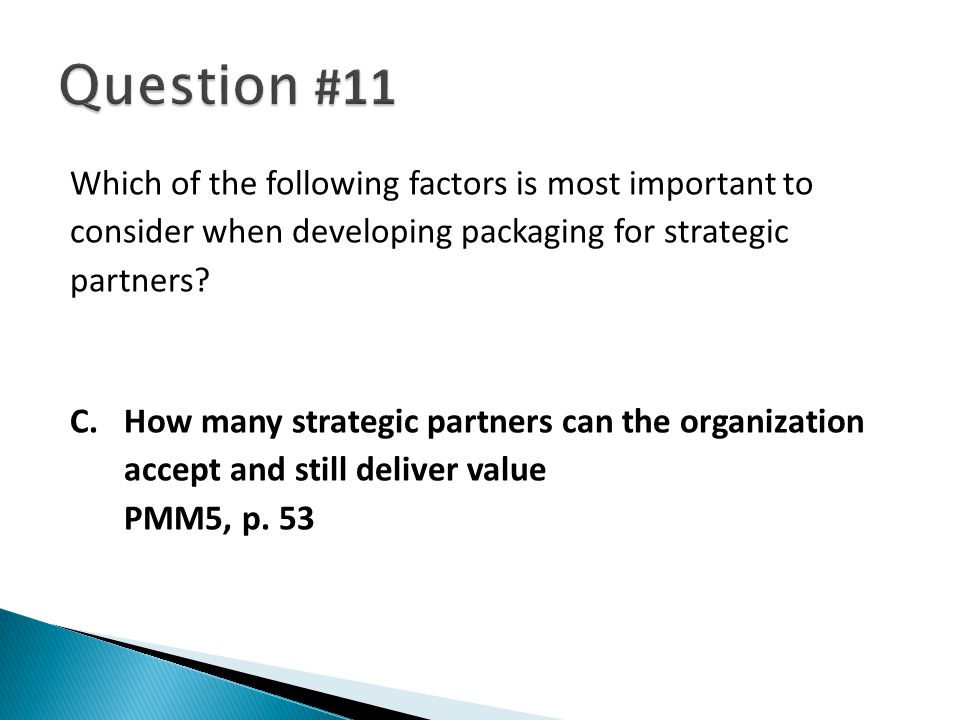 Which of the following factors is most important to consider when developing packaging for strategic partners.