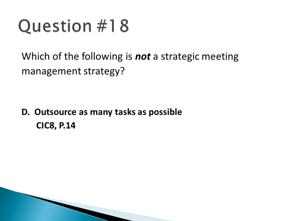 Which of the following is not a strategic meeting management strategy.