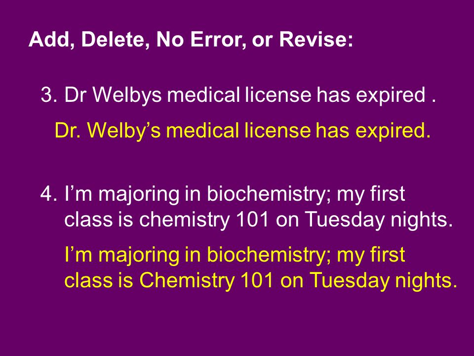 3.Dr Welbys medical license has expired.
