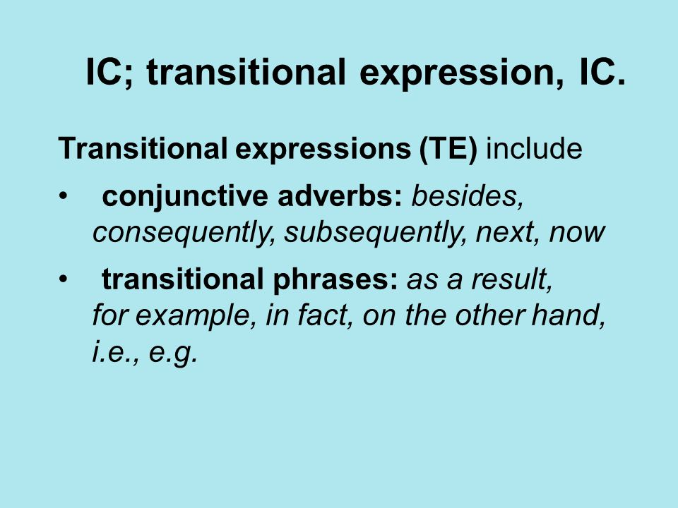IC; transitional expression, IC.