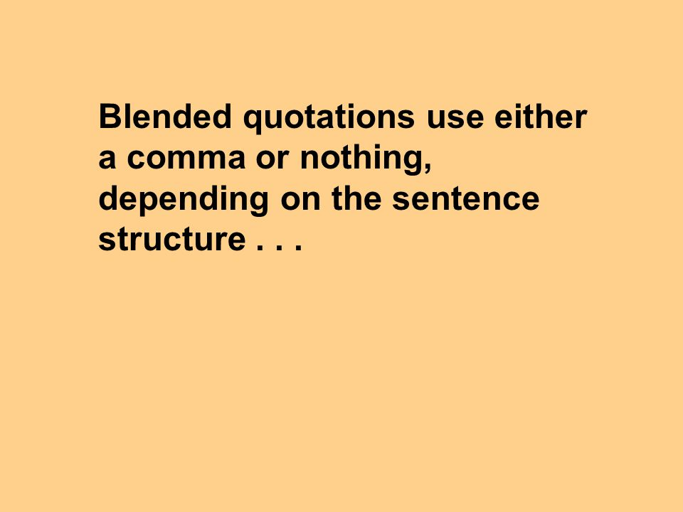 Blended quotations use either a comma or nothing, depending on the sentence structure...