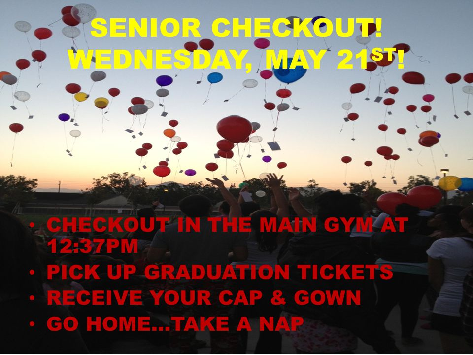 SENIOR CHECKOUT. WEDNESDAY, MAY 21 ST .