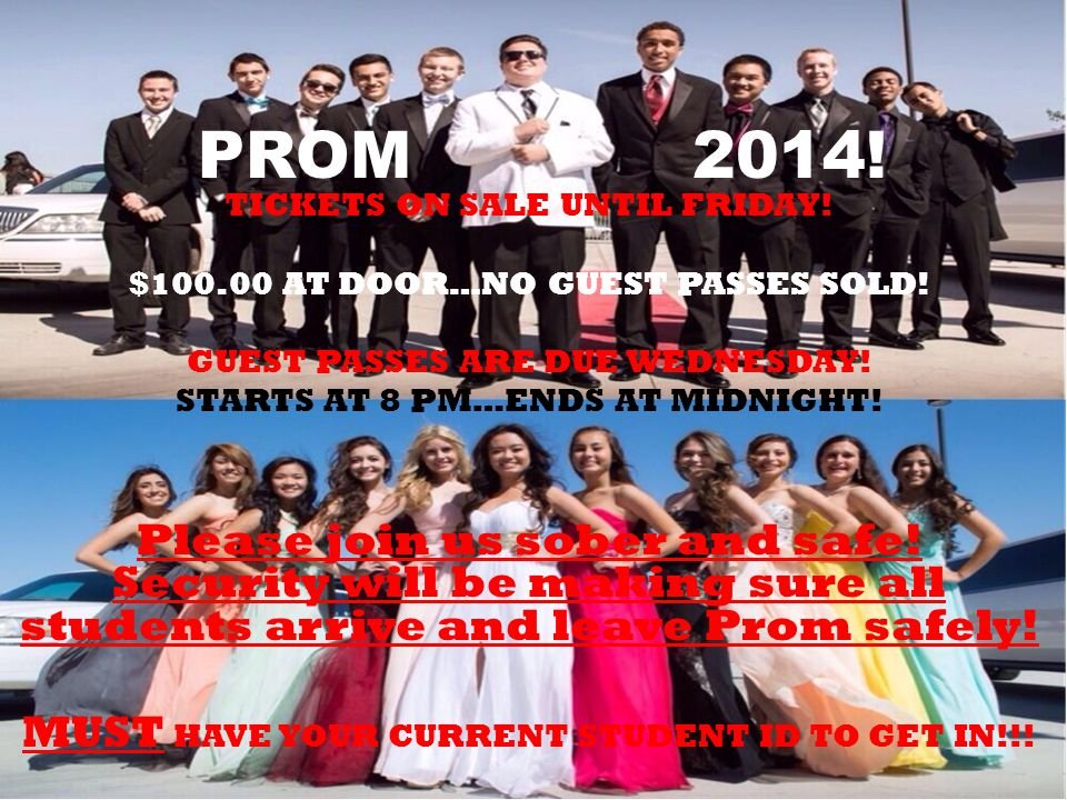 PROM 2014. TICKETS ON SALE UNTIL FRIDAY. $100.00 AT DOOR…NO GUEST PASSES SOLD.