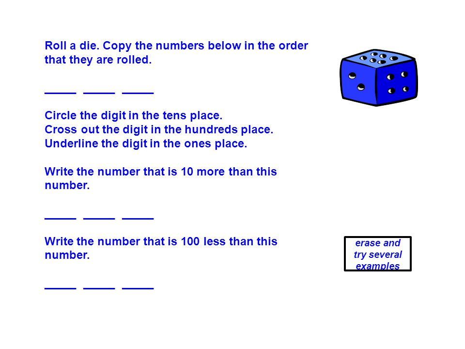 Roll a die. Copy the numbers below in the order that they are rolled.