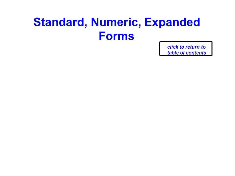 Standard, Numeric, Expanded Forms click to return to table of contents
