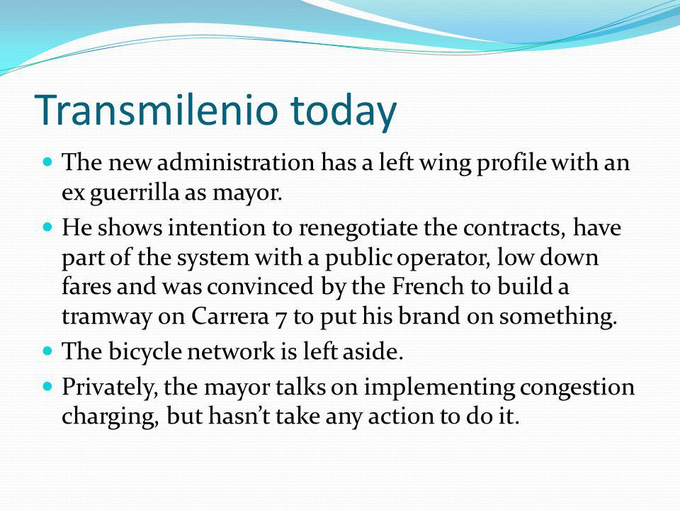 Transmilenio today The new administration has a left wing profile with an ex guerrilla as mayor.