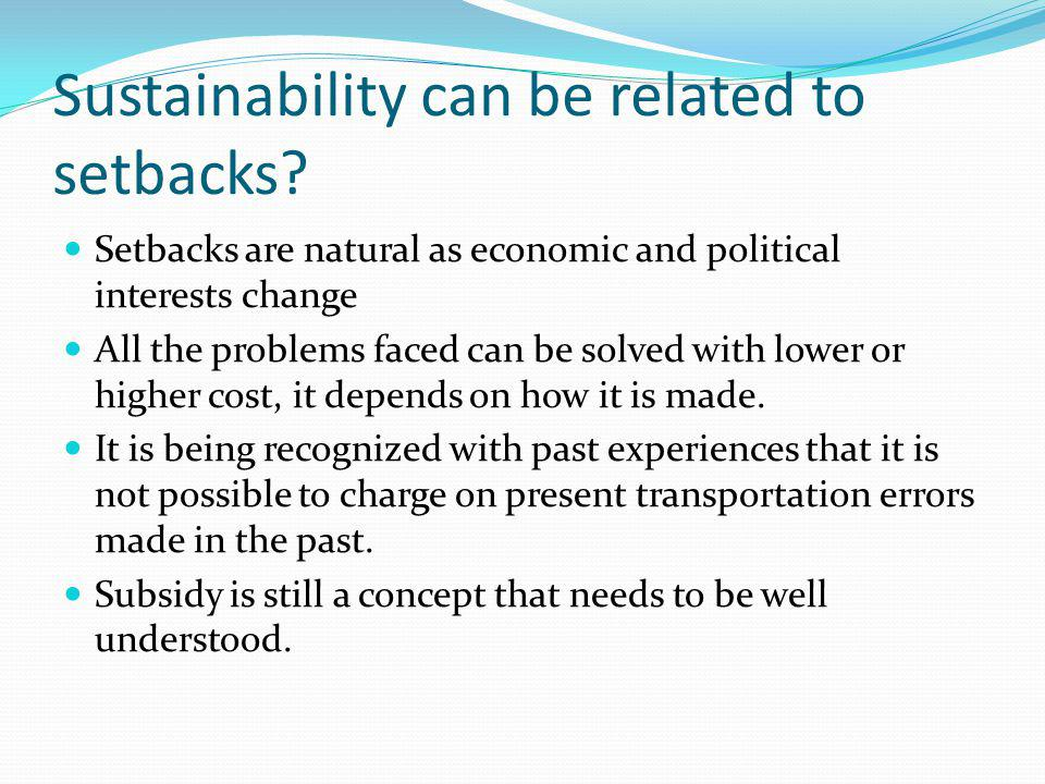 Sustainability can be related to setbacks.