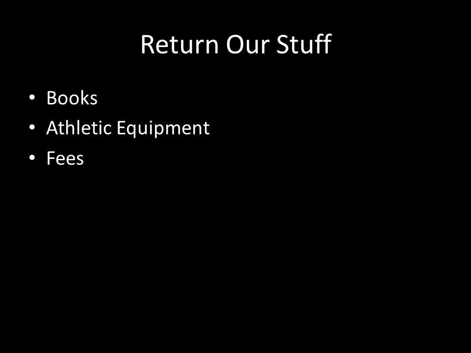 Return Our Stuff Books Athletic Equipment Fees