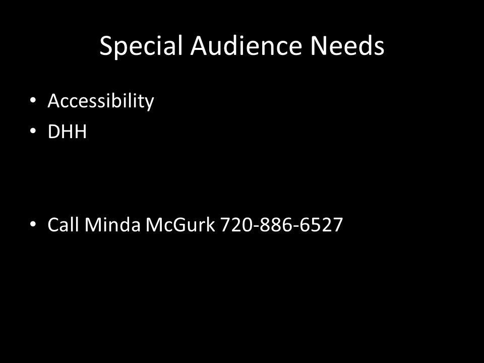 Special Audience Needs Accessibility DHH Call Minda McGurk 720-886-6527