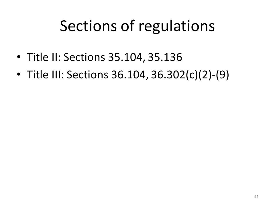 Sections of regulations Title II: Sections 35.104, 35.136 Title III: Sections 36.104, 36.302(c)(2)-(9) 41
