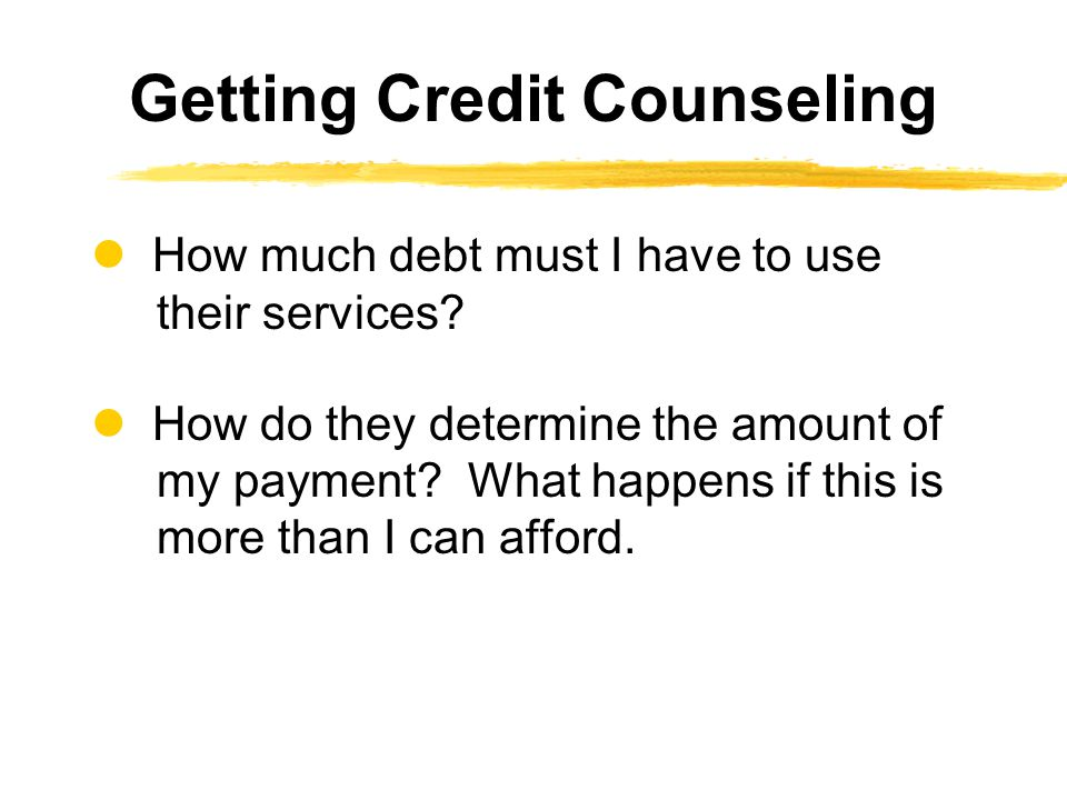 How much debt must I have to use their services. How do they determine the amount of my payment.