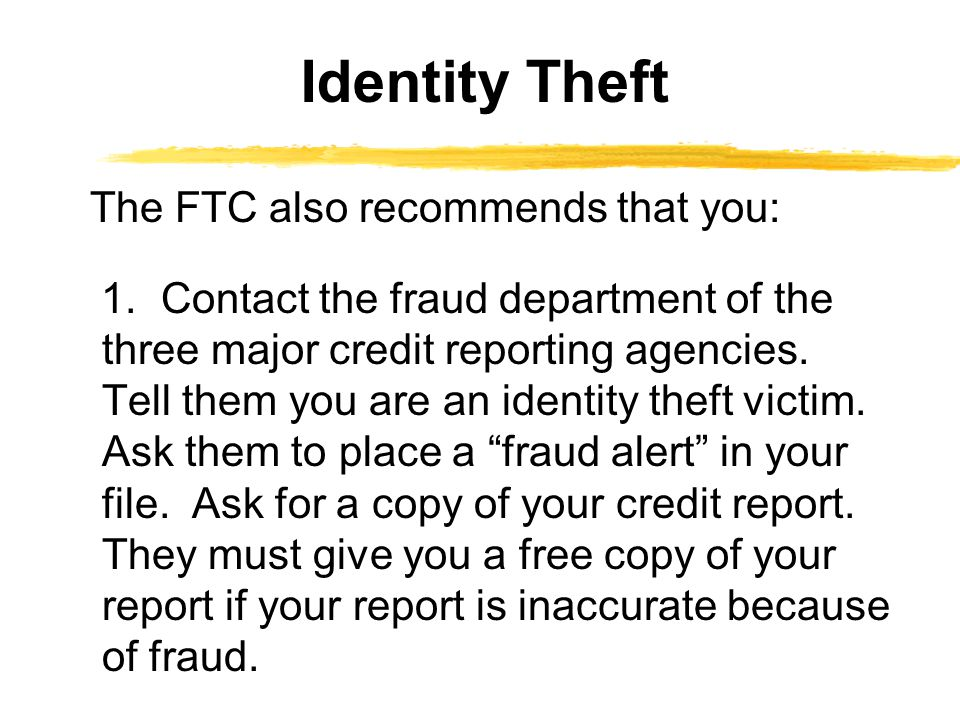 The FTC also recommends that you: 1.
