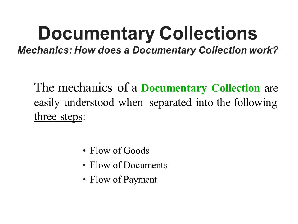 Documentary Collections Mechanics: How does a Documentary Collection work.