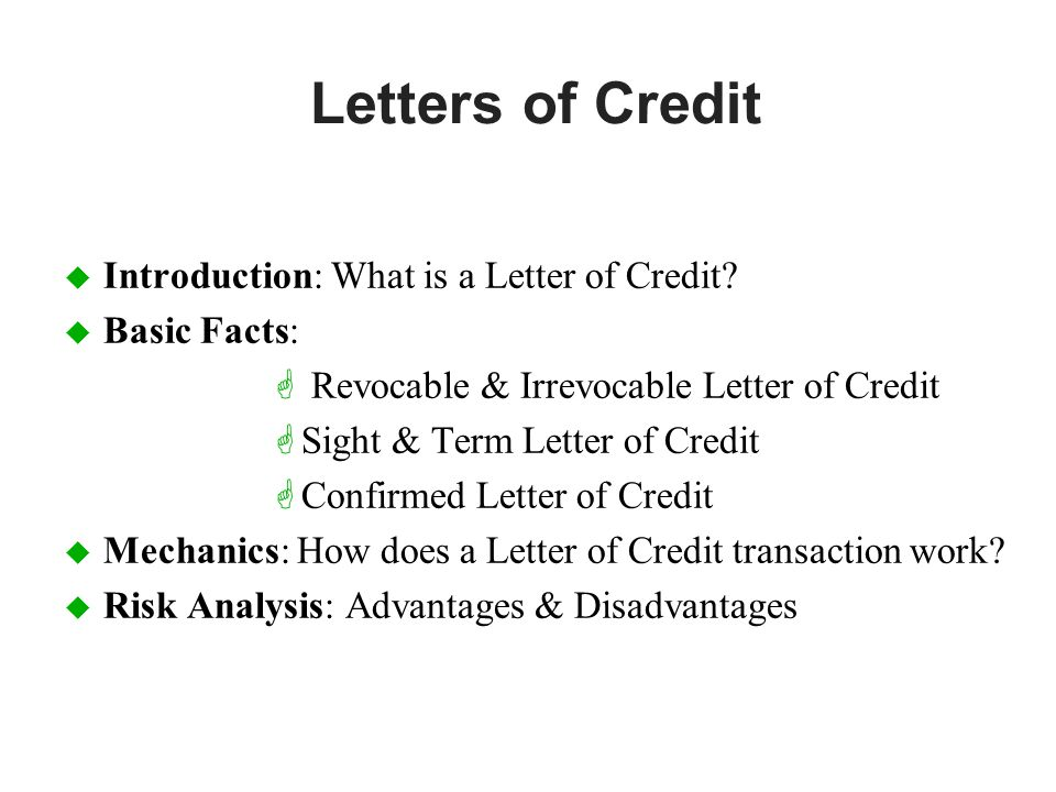 Letters of Credit u Introduction: What is a Letter of Credit.