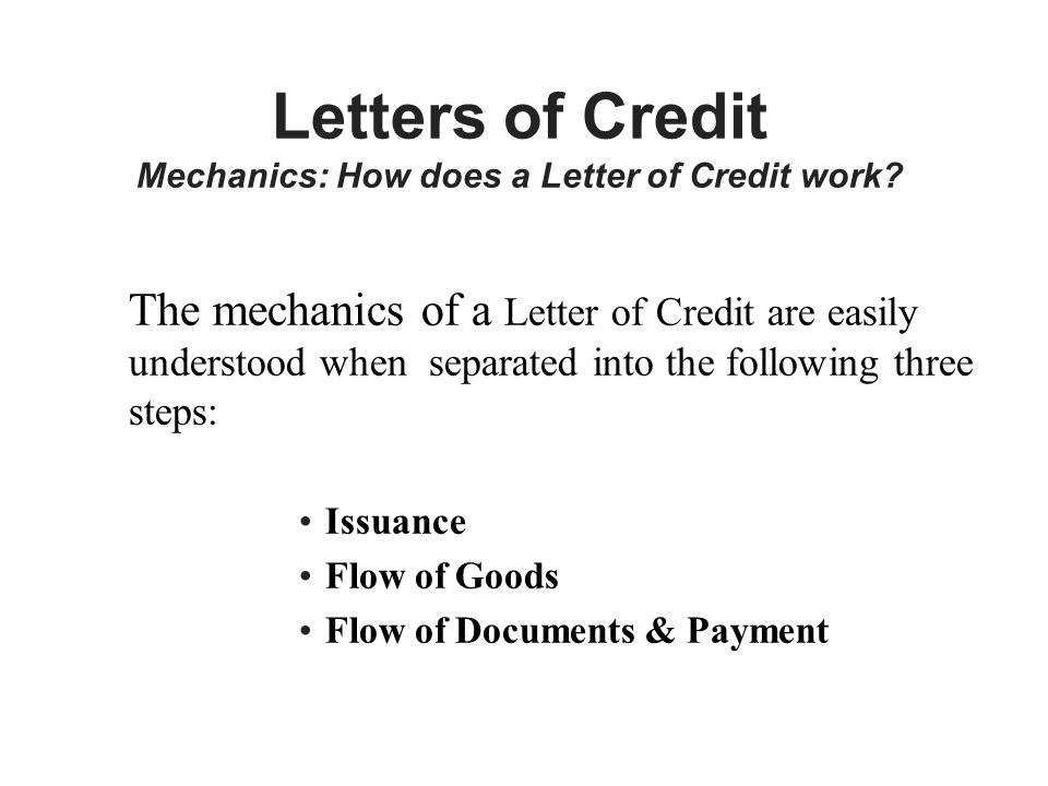 Letters of Credit Mechanics: How does a Letter of Credit work.