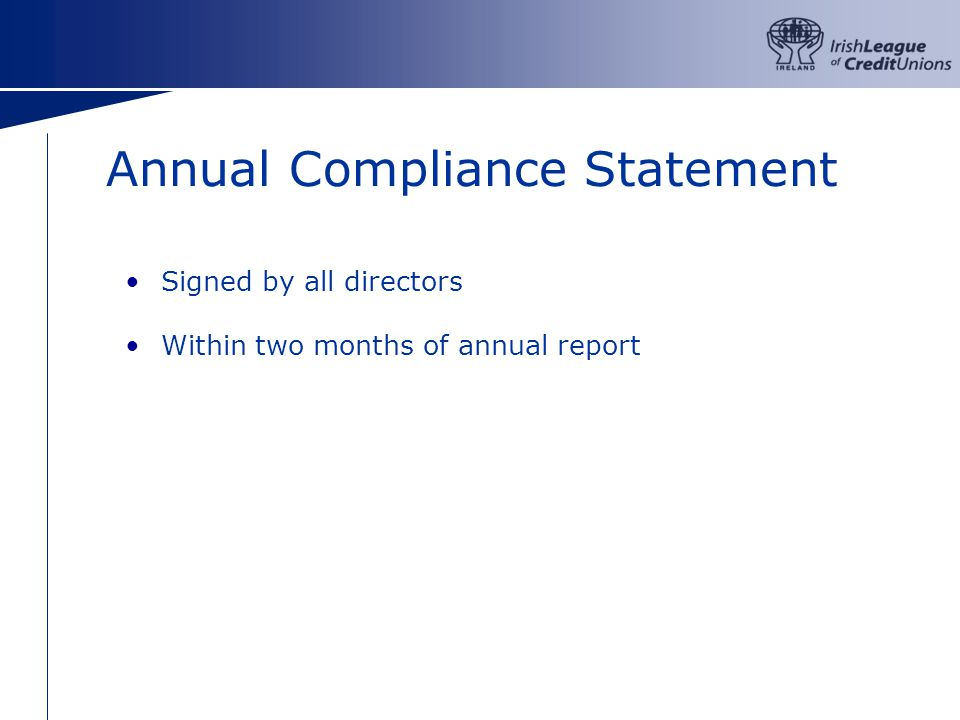 Annual Compliance Statement Signed by all directors Within two months of annual report