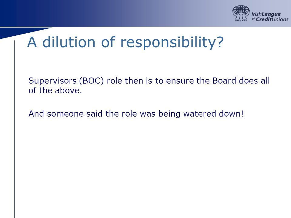 Supervisors (BOC) role then is to ensure the Board does all of the above.