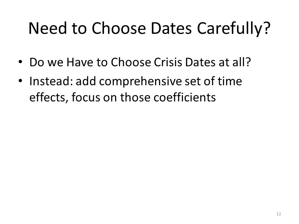 Need to Choose Dates Carefully. Do we Have to Choose Crisis Dates at all.