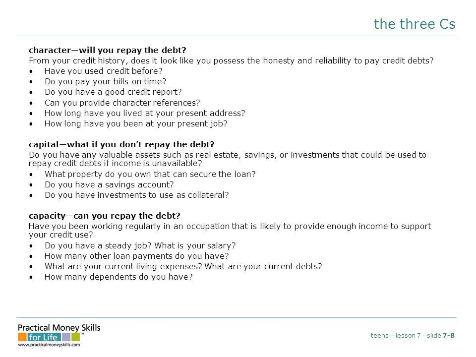 the three Cs teens – lesson 7 - slide 7-B characterwill you repay the debt.