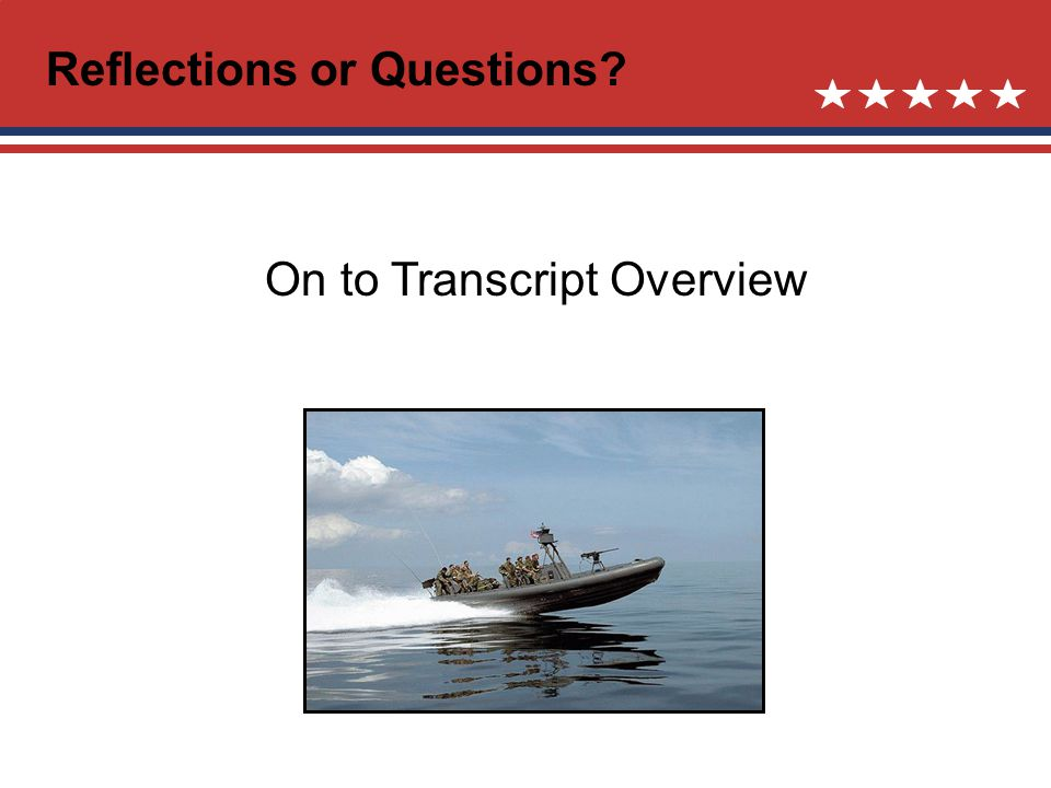 Reflections or Questions On to Transcript Overview